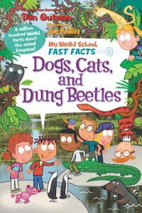 Cover My Weird School Fast Facts: Dogs, Cats, and Dung Beetles