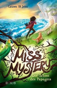 Cover Miss Mystery – Der Schrei des Papageis