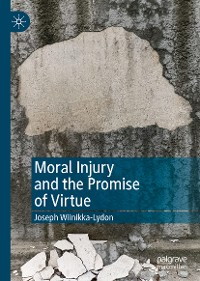 Cover Moral Injury and the Promise of Virtue