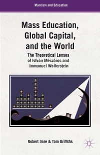 Cover Mass Education, Global Capital, and the World