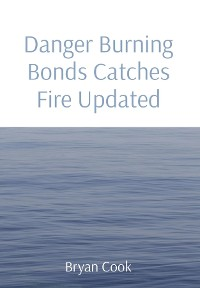 Cover Danger Burning Bonds Catches Fire Updated