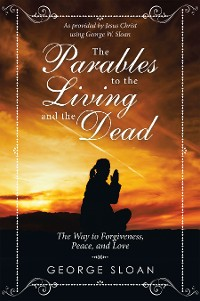 Cover The Parables to the Living and the Dead