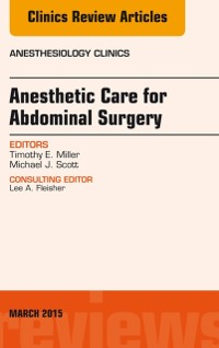 Cover Anesthetic Care for Abdominal Surgery, An Issue of Anesthesiology Clinics, E-Book