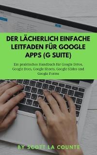 Cover Der lächerlich einfache Leitfaden für Google Apps (G Suite)