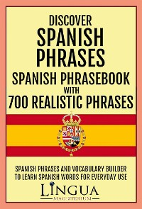 Cover Discover Spanish Phrases Spanish Phrasebook with 700 Realistic Phrases