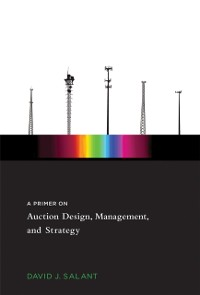 Cover Primer on Auction Design, Management, and Strategy