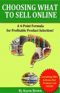 Cover Choosing What to Sell Online: A 4-Point Formula for Profitable Product Selection