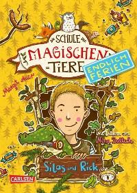 Cover Die Schule der magischen Tiere - Endlich Ferien 2: Silas und Rick