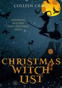 Cover Christmas Witch List: A Westwick Witches Cozy Mystery