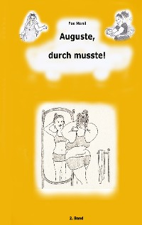 Cover Auguste, durch musste!