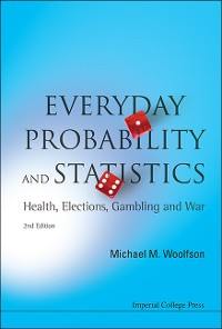 Cover Everyday Probability And Statistics: Health, Elections, Gambling And War (2nd Edition)