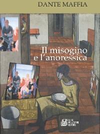 Cover Il misogino e l'anoressica