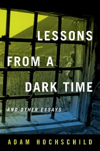 Cover Lessons from a Dark Time and Other Essays