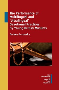 Cover The Performance of Multilingual and Ultralingual Devotional Practices by Young British Muslims