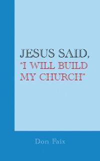 "Cover Jesus Said, ""I Will Build My Church"""