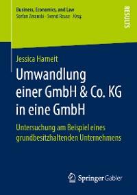 Cover Umwandlung einer GmbH & Co. KG in eine GmbH
