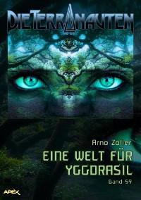 Cover DIE TERRANAUTEN, Band 59: EINE WELT FÜR YGGDRASIL