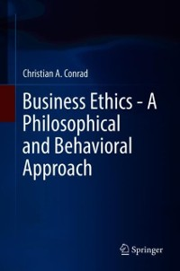 Cover Business Ethics - A Philosophical and Behavioral Approach