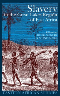 Cover Slavery in the Great Lakes Region of East Africa
