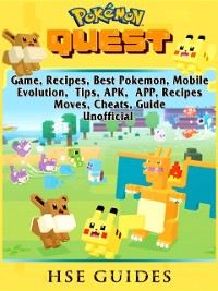 Cover Pokemon Quest Game, Recipes, Best Pokemon, Mobile, Evolution, Tips, APK, APP, Recipes, Moves, Cheats, Guide Unofficial