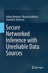 Cover Secure Networked Inference with Unreliable Data Sources