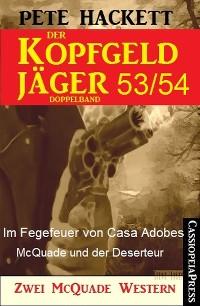 Cover Der Kopfgeldjäger Folge 53/54  (Zwei McQuade Western)