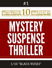 "Cover Perfect 10 Mystery / Suspense / Thriller Plots: #1-1 ""BLACK ROSES"""