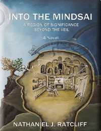 Cover Into the Mindsai: A Region of Significance Beyond the Veil
