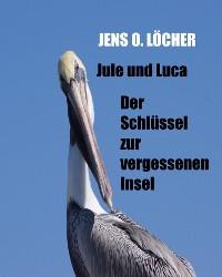 Cover Jule und Luca - Der Schlüssel zur vergessenen Insel