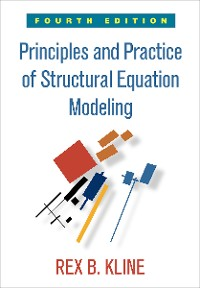 Cover Principles and Practice of Structural Equation Modeling, Fourth Edition