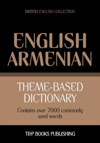 Cover Theme-Based Dictionary: British English-Armenian - 7000 words