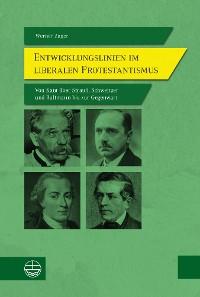 Cover Entwicklungslinien im liberalen Protestantismus