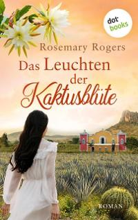 Cover Das Leuchten der Kaktusblüte: Die große Morgan-Saga - Band 4