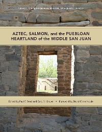 Cover Aztec, Salmon, and the Puebloan Heartland of the Middle San Juan