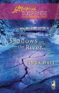 Cover Shadows On The River (Mills & Boon Love Inspired)