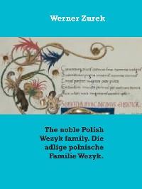 Cover The noble Polish Wezyk family. Die adlige polnische Familie Wezyk.