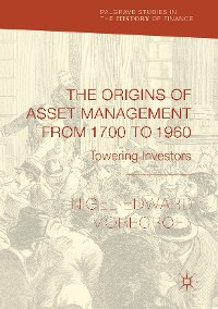 Cover The Origins of Asset Management from 1700 to 1960