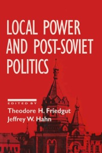 Cover Local Power and Post-Soviet Politics
