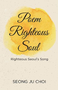 Cover Poem Righteous Soul