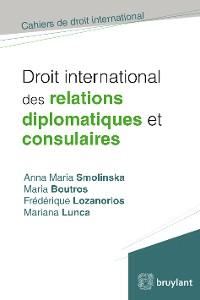 Cover Droit international des relations diplomatiques et consulaires