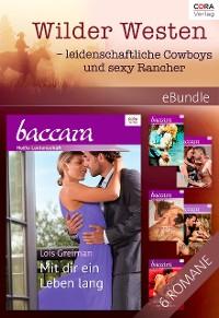 Cover Wilder Westen - leidenschaftliche Cowboys und sexy Rancher