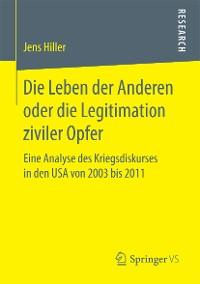 Cover Die Leben der Anderen oder die Legitimation ziviler Opfer