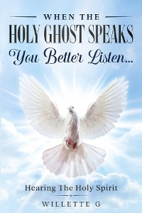 Cover When The Holy Ghost Speaks, You Better Listen...