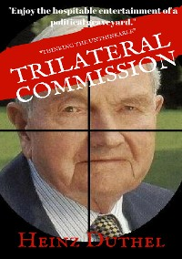 Cover David Rockefeller World Leader and Founder of Bohemian Grove, The Bilderbergers and the Trilateral Commission