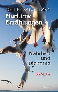 Cover Maritime Erzählungen - Wahrheit und Dichtung (Band 4)