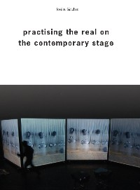 Cover Practising the Real on the Contemporary Stage