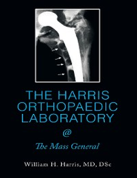 Cover The Harris Orthopaedic Laboratory @ the Mass General