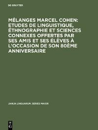 Cover Mélanges Marcel Cohen: Etudes de linguistique, éthnographie et sciences connexes offertes par ses amis et ses élèves à l'occasion de son 80ème anniversaire