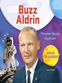 Cover Buzz Aldrin: Pioneer Moon Explorer
