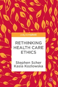 Cover Rethinking Health Care Ethics